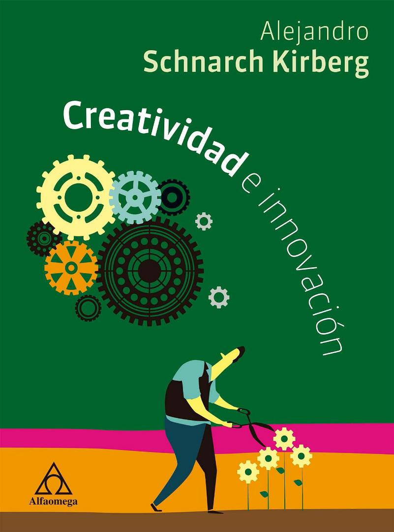 Creatividad e innovación – Alejandro Schnarch Kirberg