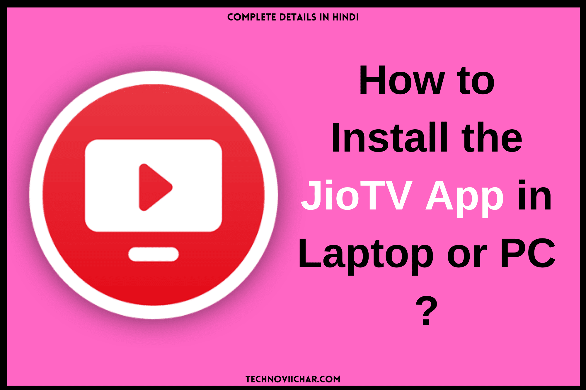 How to Install the JioTV App in Laptop or PC