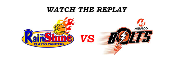 List of Replay Videos Rain or Shine vs Meralco @ Smart Araneta Coliseum August 10, 2016