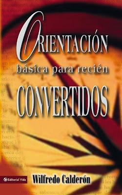 Wilfredo Calderón-Orientación Básica Para Recién Convertidos-