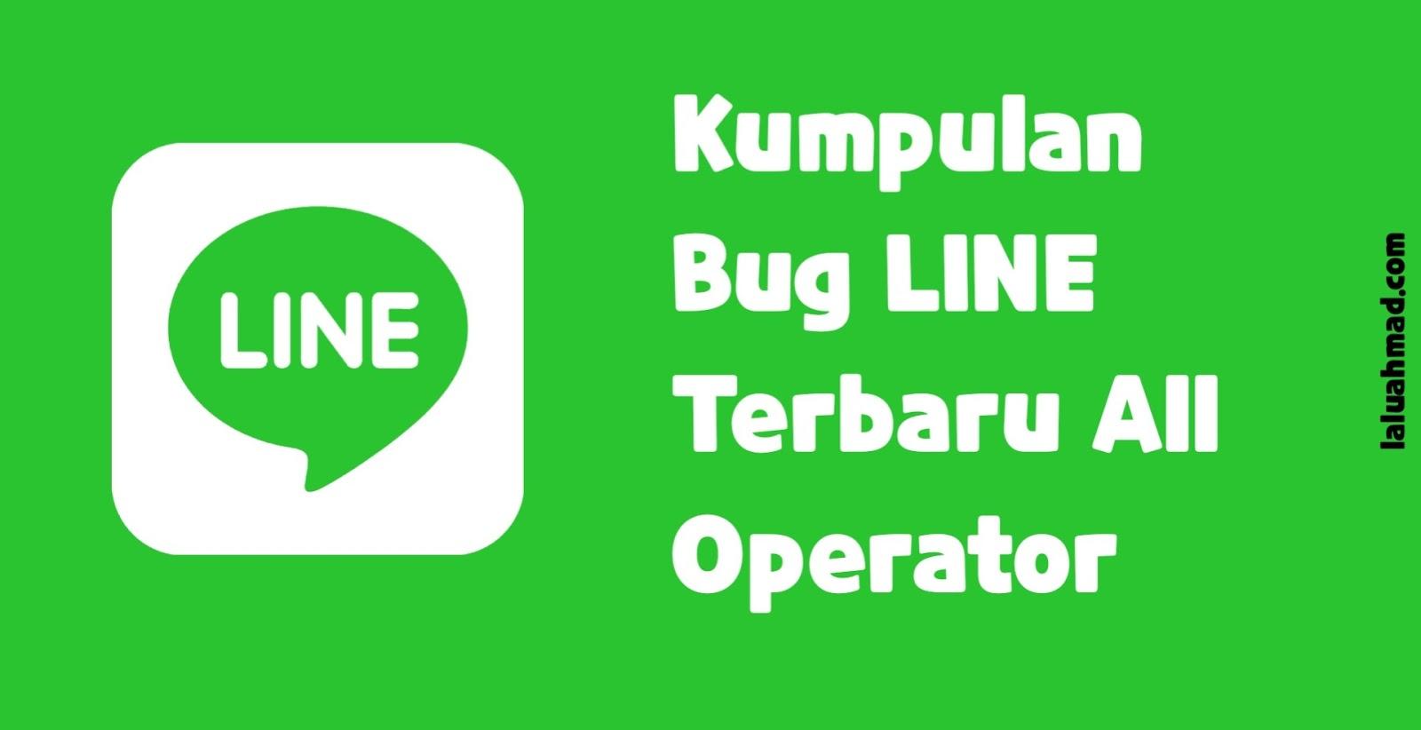 Kumpulan Bug LINE Terbaru All Operator