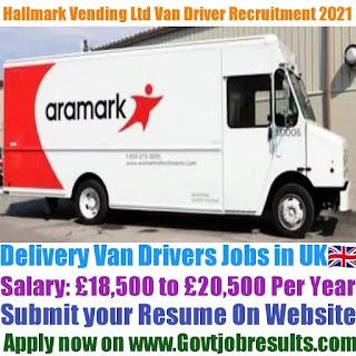 Hallmark Vending Ltd Delivery Van Driver Recruitment 2021-22
