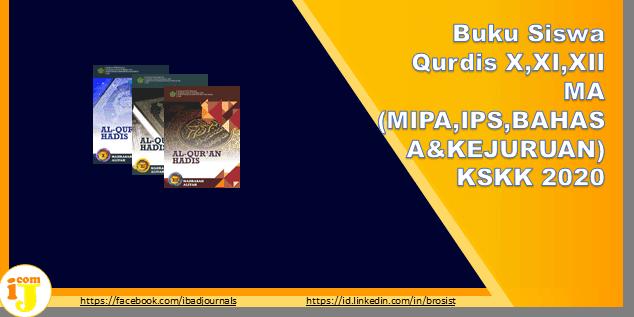 Alqur'an Hadis KSKK 2020 kelas X,XI,XII Madrasah Aliyah (MIPA, IPS, BAHASA & KEJURUAN)