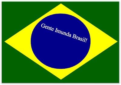 Na foto da Bandeira Nacional diz: Gente Imunda Brasil.