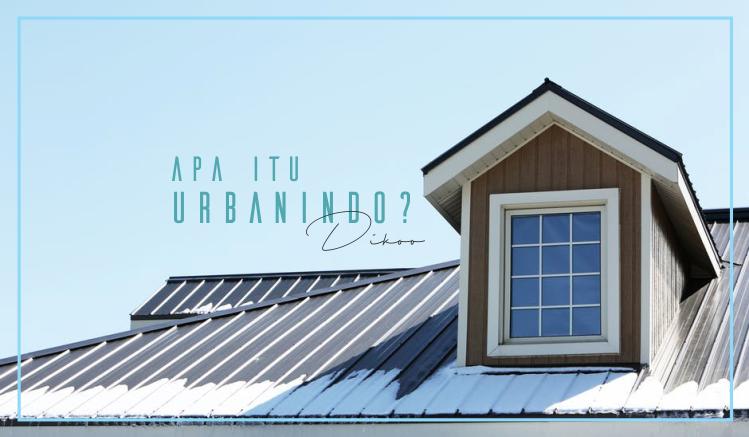Semua tentang Urbanindo : Dari Sejarah sampai Manfaat Bagi Masyarakat
