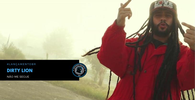 """""""Não Me Segue"""" é o mais novo clipe do Dirty Lion"""