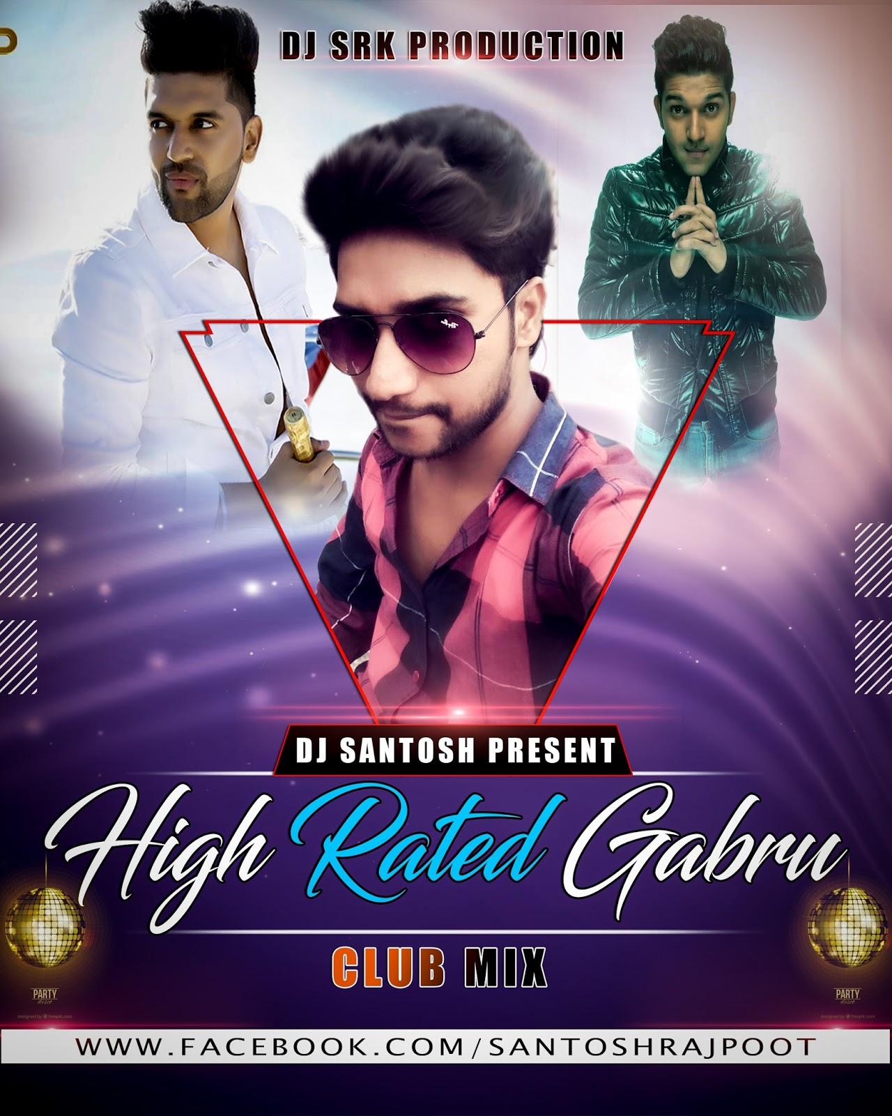 Teri Akhiyan Ka Kajal Download 2: DJ SANTOSH JHANSI: High Rated Gabru (Guru Randhava) Dj Srk