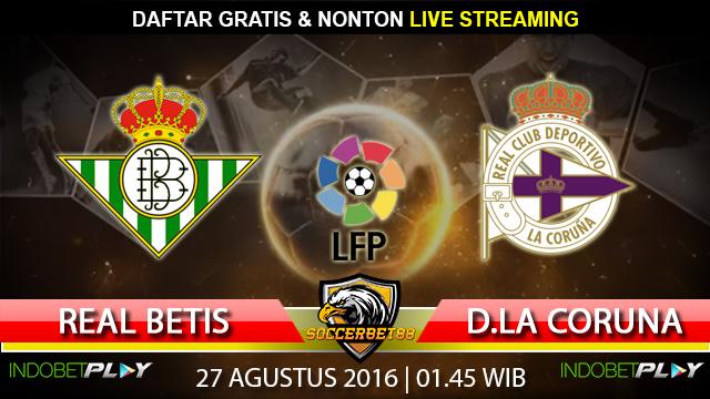 Prediksi Real Betis vs D.La Coruna 27 Agustus 2016 (Liga Spanyol)