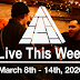 Live This Week: March 8th - 14th, 2020