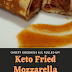 Keto Fried Mozzarella Cheese Roll-ups (Low-Carb)