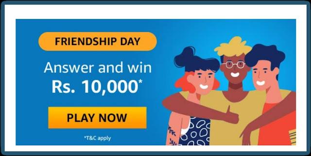 Amazon Friendship Day Quiz  Answer win- 10000 Amazon pay balance