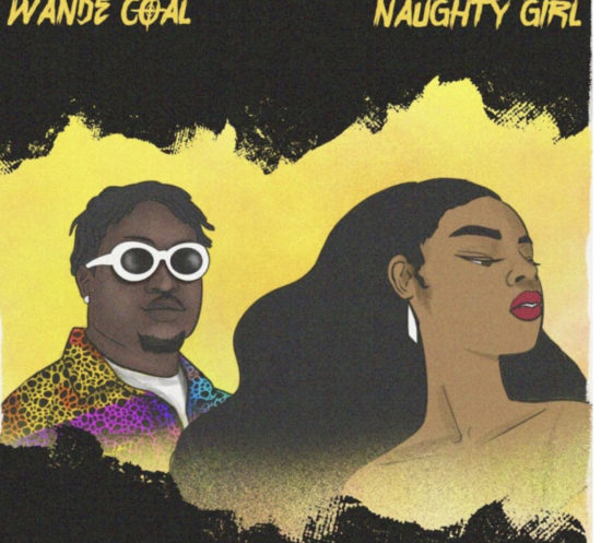 New Music:Wande_Coal_Naughty_Girl