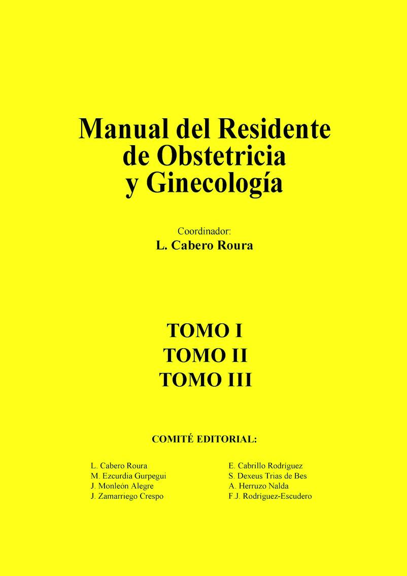 Manual del residente de obstetricia y ginecología – L. Cabero Roura