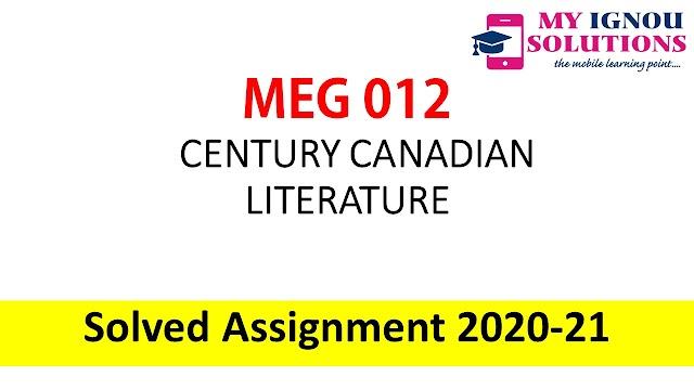 MEG 12 CENTURY CANADIAN LITERATURE  Solved Assignment 2020-21