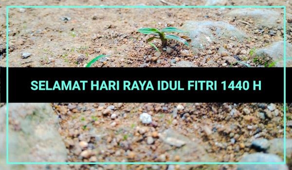 Selamat Hari Raya Idhul Fitri 1440 H 2019