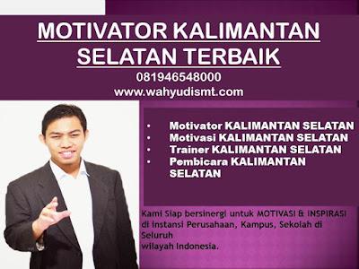 Motivator KALIMANTAN SELATAN TERBAIK / MOTIVATOR KALIMANTAN SELATAN  081946548000 Motivator TRAINING  MOTIVASI KARYAWAN KALIMANTAN SELATAN, Motivator Di TRAINING  MOTIVASI KARYAWAN KALIMANTAN SELATAN, Jasa Motivator TRAINING  MOTIVASI KARYAWAN KALIMANTAN SELATAN, Pembicara Motivator TRAINING  MOTIVASI KARYAWAN KALIMANTAN SELATAN, Motivator Terkenal KALIMANTAN SELATAN, Motivator keren TRAINING  MOTIVASI KARYAWAN KALIMANTAN SELATAN, Sekolah Motivator di KALIMANTAN SELATAN, TRAINING  MOTIVASI KARYAWAN KALIMANTAN SELATAN, Daftar Motivator Di TRAINING  MOTIVASI KARYAWAN KALIMANTAN SELATAN, Nama Motivator Di KALIMANTAN SELATAN, Seminar Motivasi KALIMANTAN SELATAN