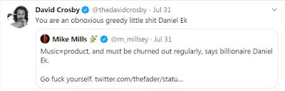 David Crosby on twitter calling Spotify CEO Daniel Ek an obnoxious greedy little shit; Mike Mills of REM telling Daniel Ek to go fuck himself