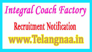 Integral Coach Factory Recruitment Notification 2017