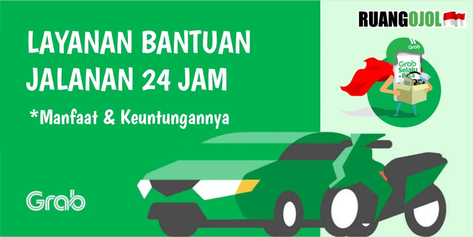 Apa Itu Layanan Bantuan Jalanan 24 Jam GrabCar