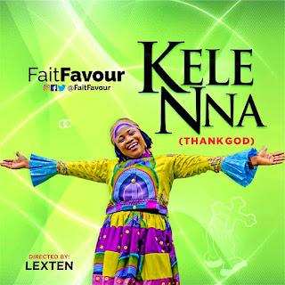 Download | FaitFavour - Kelenna (Thank God)