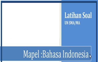 Soal Latihan Ujian Nasional (UN) Tingkat SMA/MA/SMK