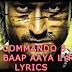 TERA BAAP AAYA Lyrics – Commando 3 I Lyricswale