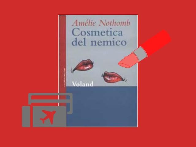 Cosmetica del nemico: bel romanzo della Nothomb