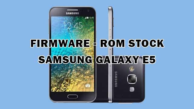 rom stock Samsung Galaxy E5 SM-E500H Clon