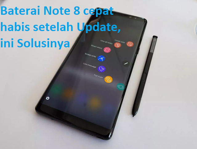 Baterai Note 8 cepat habis setelah Update, ini Solusinya