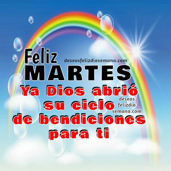 Te deseo un Feliz Martes. Imágenes con Frases de Aliento. Saludos del martes, lindas tarjetas con mensajes bonitos de ánimo, aliento, motivación positiva del martes por Mery Bracho.