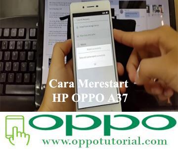 Cara Merestart HP OPPO A37