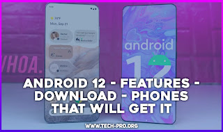 Android 12 - Features, Download Methods AND Phones That Will Get Android 12