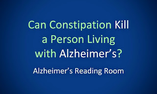 Can Constipation Kill a Person with Alzheimer's Dementia?
