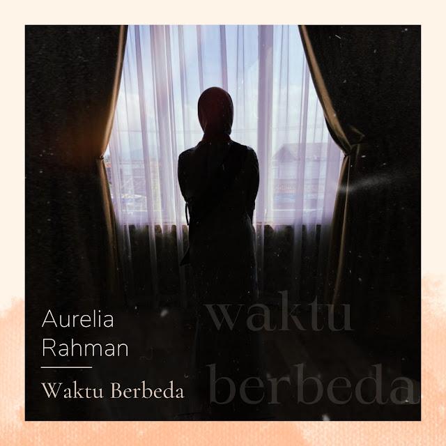 Aurelia-Rahman-Single-Waktu-Berbeda