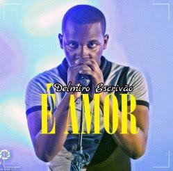 Delmiro Escrivão- É amor (soul) [2k17] | Download