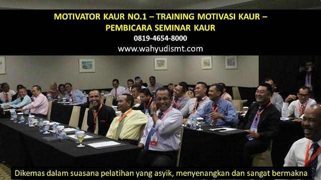 MOTIVATOR KAUR, TRAINING MOTIVASI KAUR, PEMBICARA SEMINAR KAUR, PELATIHAN SDM KAUR, TEAM BUILDING KAUR
