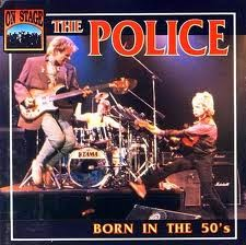 The Police Born In The '50s Lyrics
