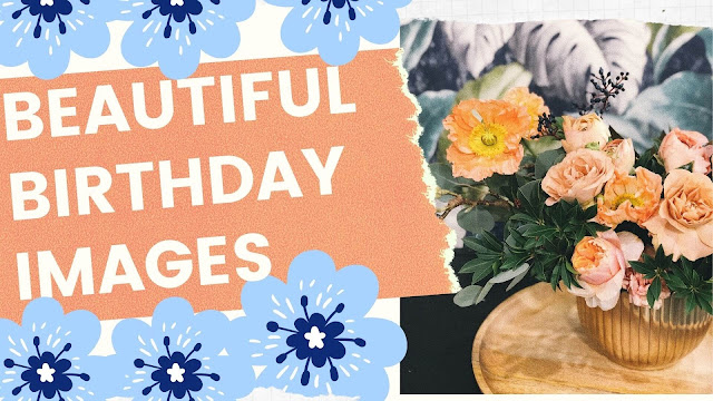 Best Happy Birthday Images Beautiful flower for birthday wishes
