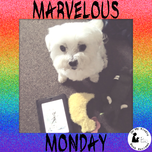 Marvelous Monday with Lexi at On My Kindle BR, June 10