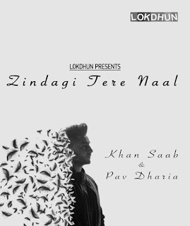 Zindagi Tere Naal Lyrics - Khan Saab | Pav Dharia Song