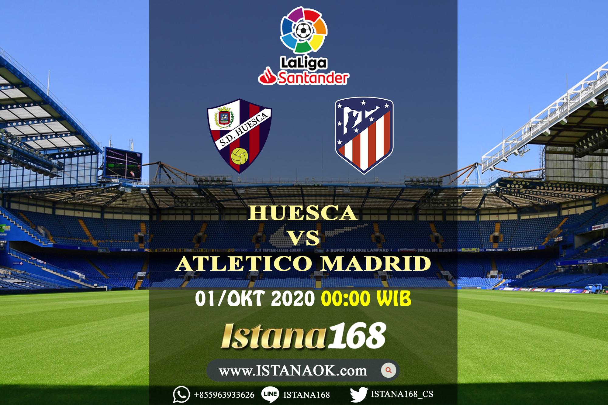 Prediksi Bola Akurat Istana168 Huesca Vs Atletico Madrid 01 Oktober 2020