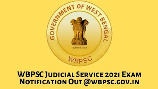 WBPSC Judicial Service 2021 Exam Notification Out @wbpsc.gov.in