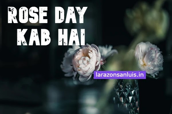 7 feb ko kya hai: rose day kab hai 2021