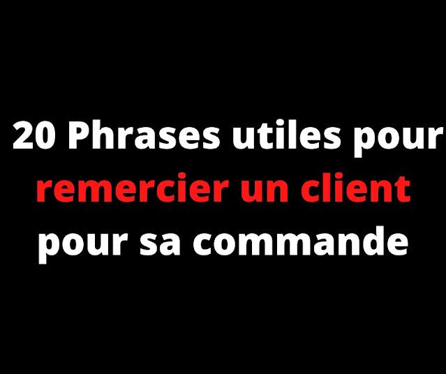 20 Phrases utiles pour remercier un client pour sa commande