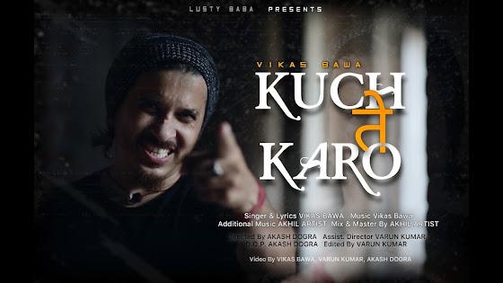 KUCH TE KARO SONG LYRICS - Vikas Bawa | DOGRI RAP Lyrics