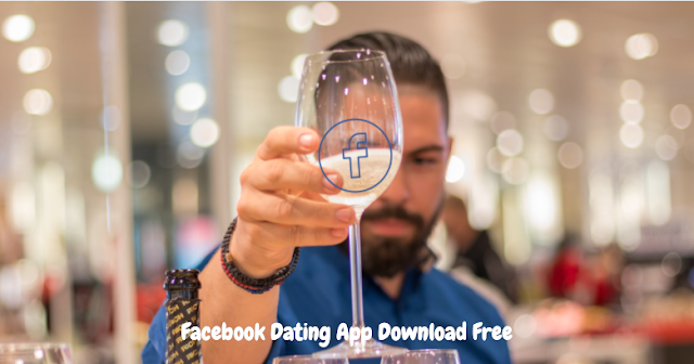 Facebook Dating App Download Free | Facebook Dating Site Free App – Facebook Dating Chat App Free