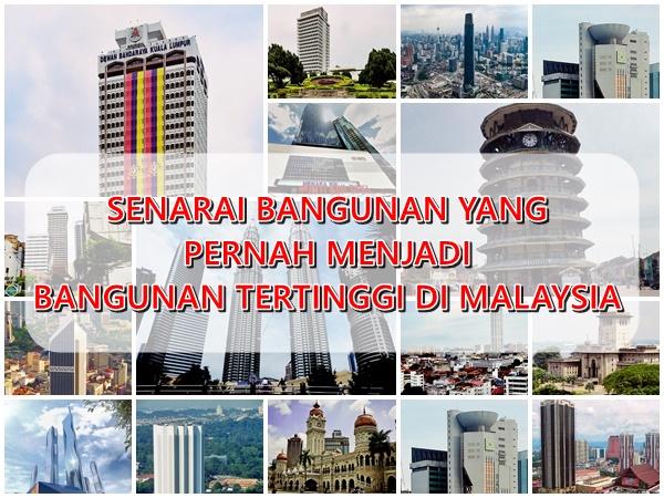 Senarai Bangunan Yang Pernah Menjadi Bangunan Tertinggi di Malaysia