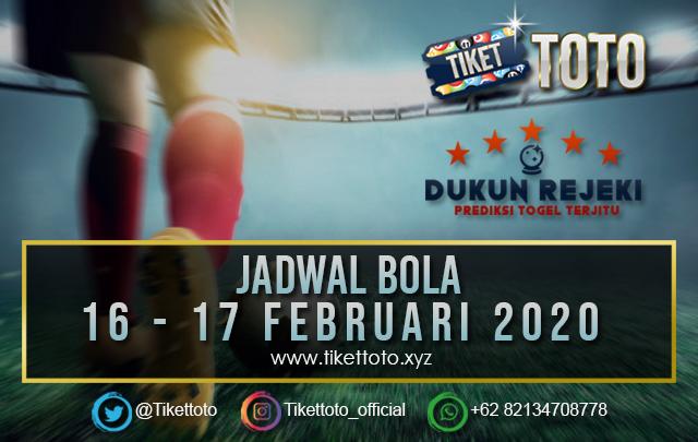 JADWAL BOLA TANGGAL 16 – 17 FEBRUARI 2020