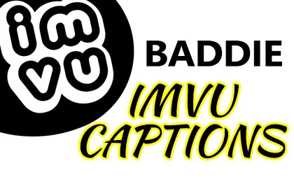 Best IMVU Captions for Baddie Pictures, Good and Best imvu pictures captions for Instagram bios, IMVU post Captions for pictures.