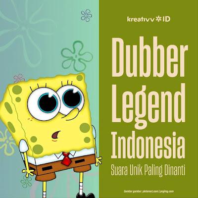 Dubber Legend Indonesia Suara Unik Paling Dinanti